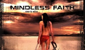 Mindless Faith self-releases'Eden to abyss' album - order now