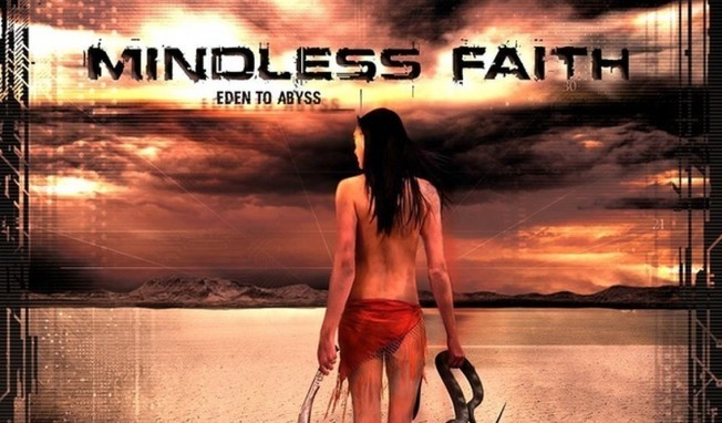 Mindless Faith self-releases 'Eden to abyss' album - order now