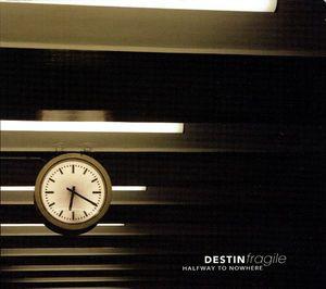Destin Fragile – Halfway To Nowhere