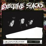 Cleopatra Records to release exhaustive Executive Slacks 2CD collection