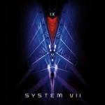 IX – System VII