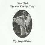 Kentin Jivek & The Hare And The Moon – The Haunted Cabaret
