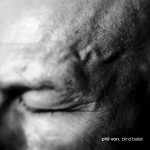Phil Von – Blind Ballet