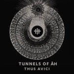 Tunnels Of Āh – Thus Avici