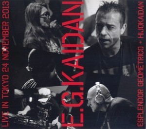 Esplendor Geometrico united with Hijokaidan on live vinyl'EG Kaidan'