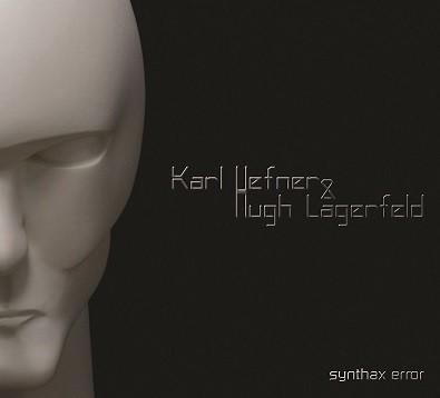 Karl Hefner & Hugh Lagerfeld - Synthax Error