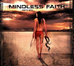 Mindless Faith – Eden To Abyss