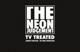The Neon Judgement – TV Treated / Jimmy Edgar & DJ Hell Remixes