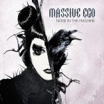 Massive Ego release newest 9-track EP 'Noise In The Machine'