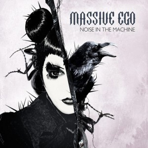 Massive Ego release newest 9-track EP'Noise In The Machine'