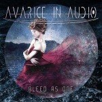 Avarice In Audio – Bleed As One