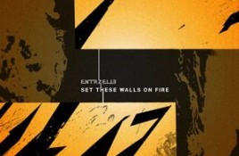 Entrzelle – Set These Walls On Fire