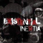 Inertia – Existential