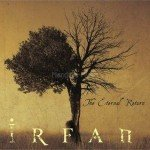 Irfan – The Eternal Return