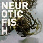 Neuroticfish – A Sign Of Life