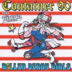 Container 90 – Roller Derby Girls