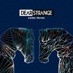 Dear Strange – Lonely Heroes