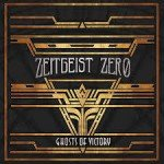 Zeitgeist Zero – Ghosts Of Victory