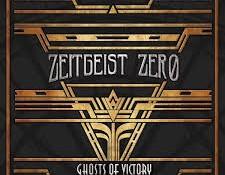 Zeitgeist Zero – Ghosts Of Victory