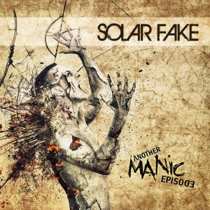 Solar Fake see'Another Manic Episode' album released as 1CD, 2CD and 3CD set