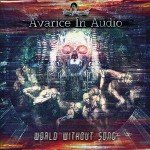 Avarice In Audio – World Without Song