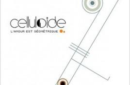 Celluloide – L'Amour Est Géométrique
