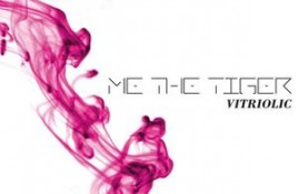 Me The Tiger – Vitriolic