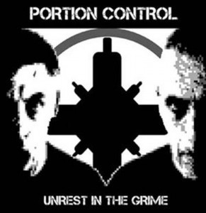 Portion Control outtakes and demos united on vinyl/CD'Unrest in the grime'