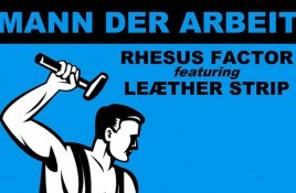 Rhesus Factor joined by Leather Strip for new album 'Mann der Albeit' - order one of 500 copies
