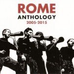 Rome – Anthology 2005-2015