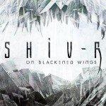Shiv-R – On Blackened Wings