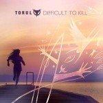 Torul – Difficult To Kill