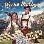 Weena Morloch – Grüss Gott Wir Sind Die Morlochs