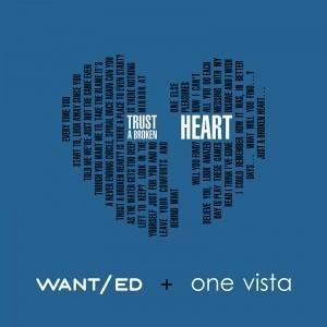 WANT/ed - Trust a Broken Heart feat. One Vista