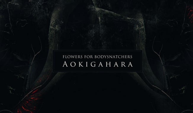 Flowers for Bodysnatchers joins dark ambient label Cryo Chamber and releases 'Aokigahara'