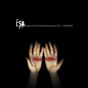 ESA – Themes Of Carnal Empowerment Pt.3: Penance