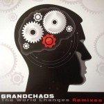 Grandchaos – The World Changes Remixes