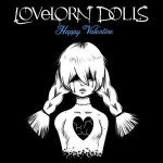 Lovelorn Dolls – Happy Valentine