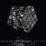 Mother Empire – The System