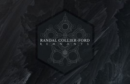 Randal Collier-Ford – Remnants