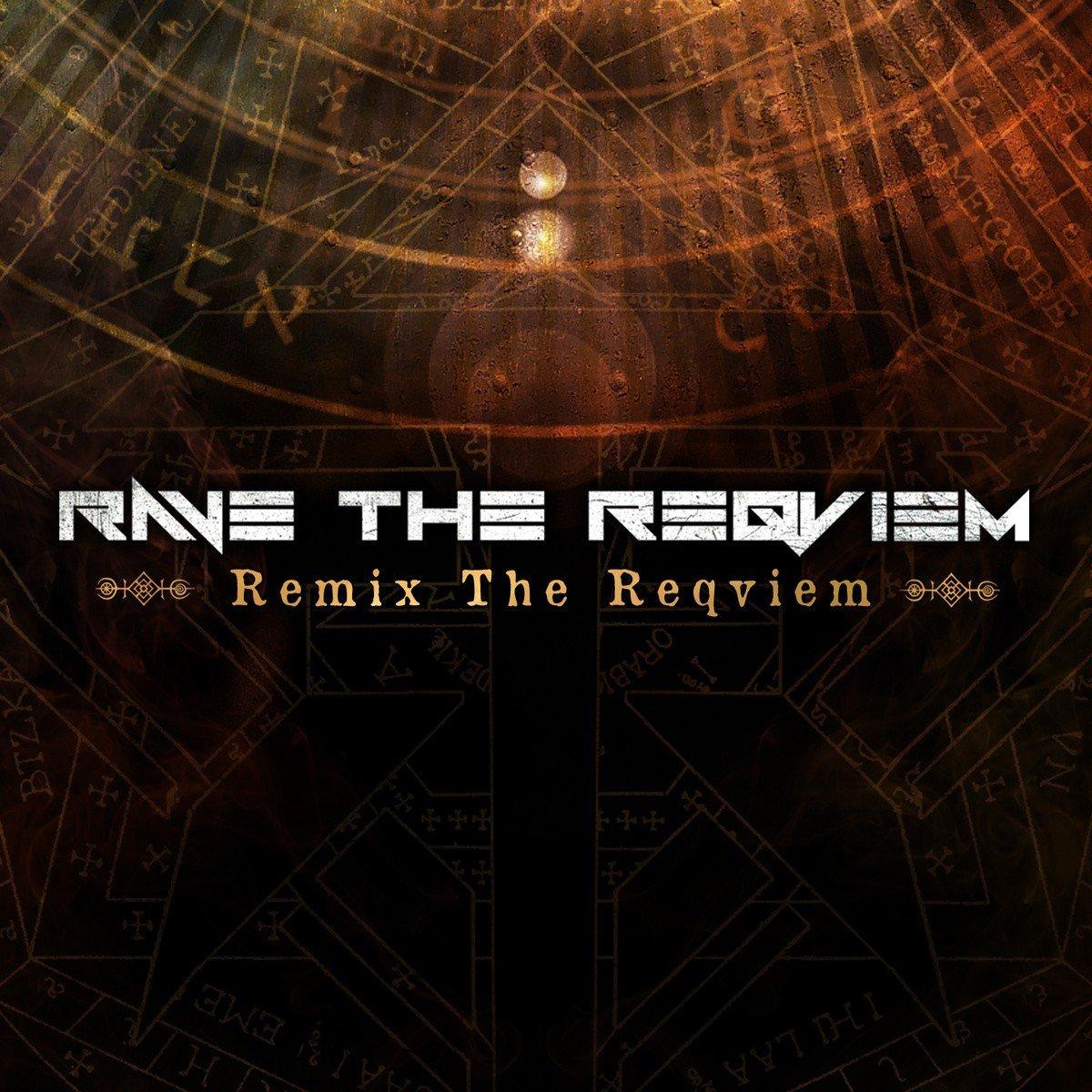 Rave The Reqviem – Remix The Reqviem