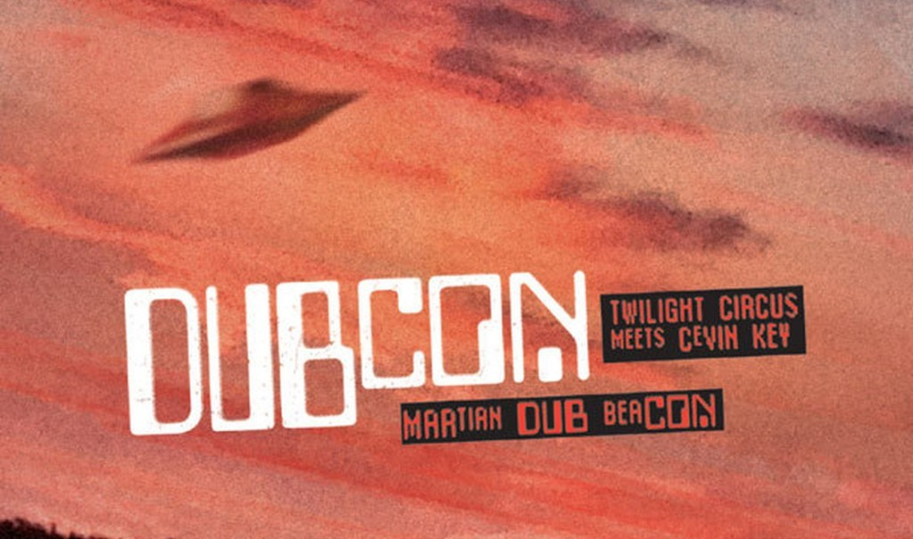 Dubcon (Twilight Circus Meets cEvin Key) goes for January release'mArtian Dub Beacon' album - pre-orders available now