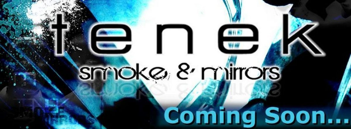 tenek to release 3rd album 'Smoke and Mirrors' by end of November