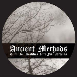 Ancient Methods – Turn Ice Realities Into Fire Dreams
