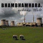 BhamBhamHara – Schöne Welt