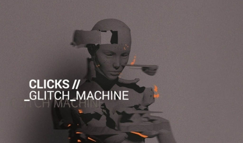 Clicks lands'Glitch Machine' on CD and 2CD boxset