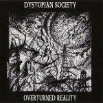 Dystopian Society – Overturned Reality