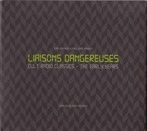 Liaisons Dangereuses – Cult Radio Classics – The Early Years