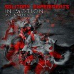 Solitary Experiments – In Motion / Live In Berlin