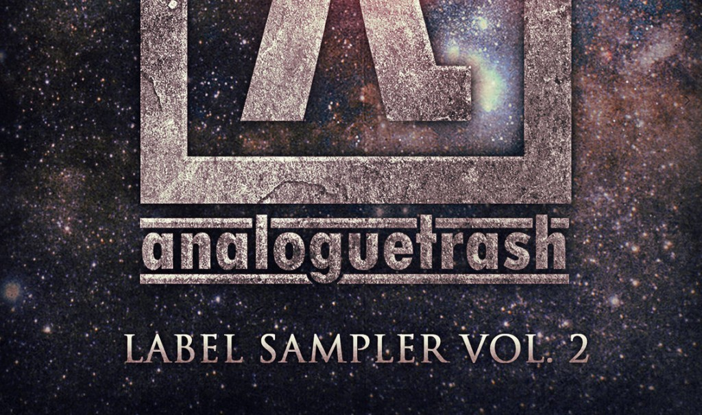 AnalogueTrash label launches free (or pay what you want)'AnalogueTrash Records: Label Sampler Vol. 2' download compilation